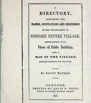 Cover of: A directory containing the names, occupations and residence of the inhabitants of Concord Centre village ... | Watson, David of Concord, N. H.
