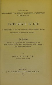 Cover of: Experiments on life, as fundamental to the science of preventive medicine and as of question between man and brute