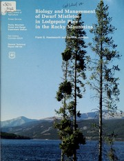 Cover of: Biology and management of dwarf mistletoe in lodgepole pine in the Rocky Mountains | Frank G. Hawksworth