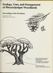 Cover of: Ecology, uses, and management of pinyon-juniper woodlands