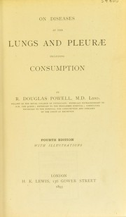 Cover of: On diseases of the lungs and pleur©Œ including consumption | Powell, R. Douglas Sir