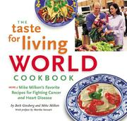 Cover of: The Taste for Living WORLD Cookbook: More of Mike Milken's Favorite Recipes for Fighting Cancer and Heart Disease