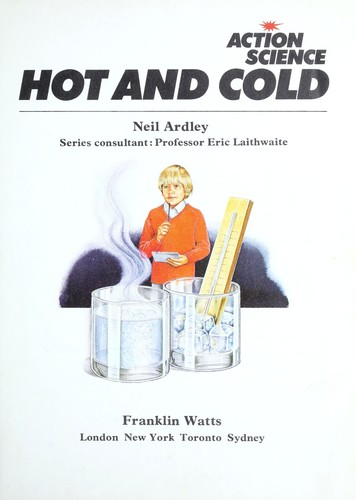 Hot and Cold (Action Science S.) by Neil Ardley