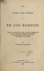 Cover of: The life and times of William Lyon Mackenzie
