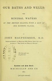 Cover of: Our baths and wells : the mineral waters of the British islands with a list of sea bathing places