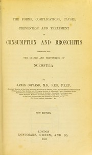 Cover of: The forms, complications, causes, and treatment of bronchitis