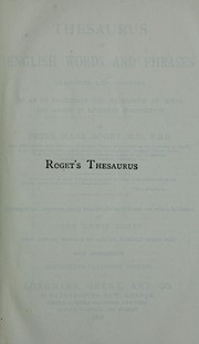 Cover of: Thesaurus of English words and phrases, classified and arranged so as to facilitate the expression of ideas and to assist in literary composition