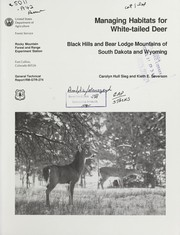Managing habitats for white-tailed deer in the Black Hills and Bear Lodge Mountains of South Dakota and Wyoming by Carolyn Hull Sieg