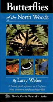 Cover of: Butterflies of the North Woods (North Woods Naturalist Guides) | Larry Weber