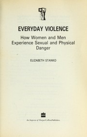 Cover of: Everyday violence: how women and men experience sexual and physical danger