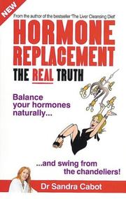 Cover of: Hormone Replacement, the Real Truth | Sandra Cabot