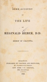Cover of: Some account of the life of Reginald Heber