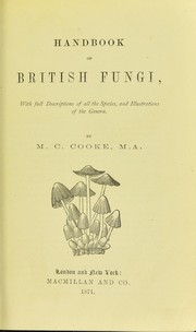 Cover of: Handbook of British fungi : with full descriptions of all the species, and illustrations of the genera