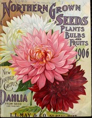 Cover of: Northern grown seeds, plants, bulbs and fruits 1906 | L.L. May & Co