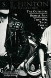 Cover of: S.E. Hinton: the Collection: The Outsiders / Rumble Fish / That Was Then, This Is Now