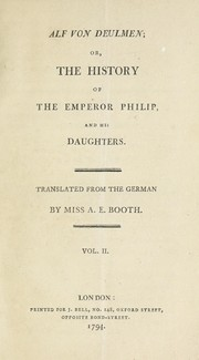 Cover of: Alf von Deulmen; or, The history of the Emperor Philip, and his daughters
