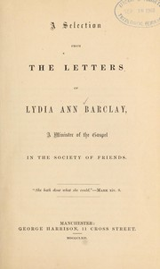 Cover of: A selection from the letters of Lydia Ann Barclay | Lydia Ann Barclay