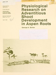 Cover of: Physiological research on adventitious shoot development in aspen roots