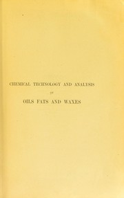 Cover of: Chemical technology and analysis of oils, fats and waxes