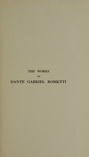 Cover of: The works of Dante Gabriel Rossetti
