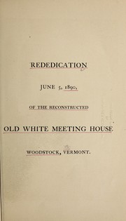 Cover of: Rededication, June 5, 1890, of the reconstructed Old White Meeting House, Woodstock, Vermont