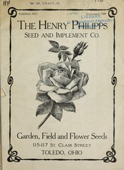 Cover of: Garden, field and flower seeds | Henry Philipps Seed and Implement Company (Toledo, Ohio)