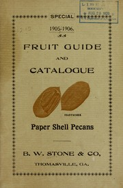 Cover of: Special 1905-1906 fruit guide and catalogue | B.W. Stone & Co