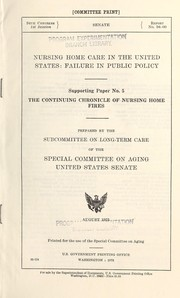 Cover of: The continuing chronicle of nursing home fires | United States. Congress. Senate. Special Committee on Aging. Subcommittee on Long-Term Care.