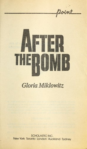 a nuclear apocalypse in gloria miklowitzs book after the bomb