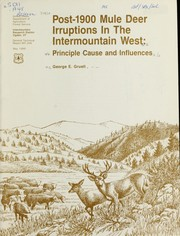 Post-1900 mule deer irruptions in the intermountain West by George E. Gruell