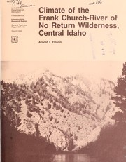 Climate of the Frank Church-River of No Return Wilderness, central Idaho by Arnold I. Finklin