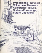 Proceedings--National Wilderness Research Conference by National Wilderness Research Conference (1985 Fort Collins, Colo.)