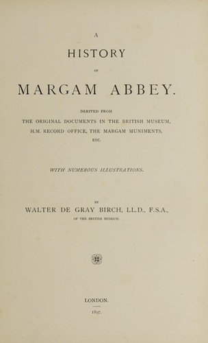 A history of Margam abbey. by Birch, Walter de Gray
