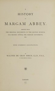 Cover of: A history of Margam abbey. | Birch, Walter de Gray
