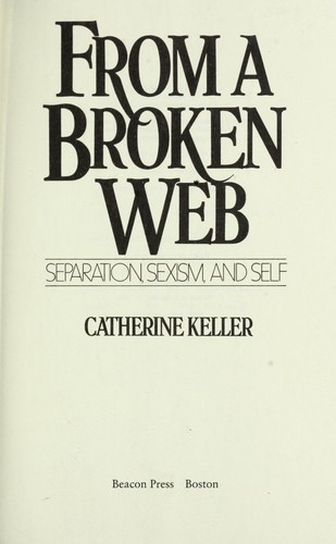 From a broken web : separation, sexism, and self by