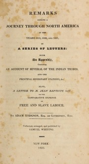 Remarks during a journey through North America in the years 1819, 1820 and 1821 by Adam Hodgson
