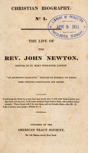 Cover of: The life of the Rev. John Newton, rector of St. Mary Woolnoth, London