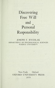 Cover of: Discovering free willand personal responsibility | Joseph F. Rychlak