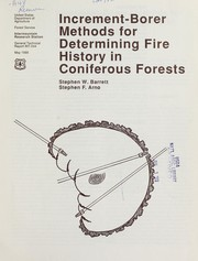 Increment-borer methods for determining fire history in coniferous forests by Stephen W. Barrett