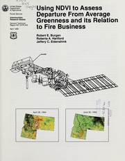 Cover of: Using NDVI to assess departure from average greenness and its relation to fire business