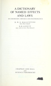 Cover of: A dictionary of named effects and laws in chemistry, physics and mathematics | D. W. G. Ballentyne
