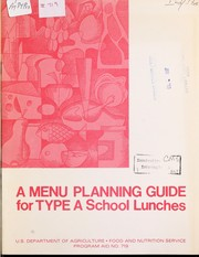 Cover of: A menu planning guide for Type A school lunches | United States. Food and Nutrition Service. Nutrition and Technical Services Staff