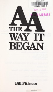 AA, the way it began by Bill Pittman