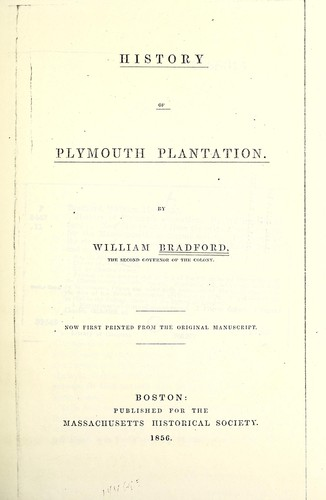 History of Plymouth plantation by William Bradford