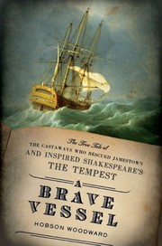 Cover of: A brave vessel: the true tale of the castaways who rescued Jamestown and inspired Shakespeare's The tempest