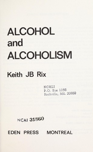 Alcohol and Alcoholism (ARR) by Rix K J B
