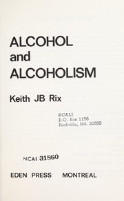 Cover of: Alcohol and Alcoholism (ARR) by Rix K J B