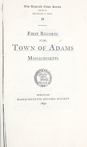 Cover of: First records of the town of Adams, Massachusetts | Adams (Mass.)