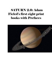 Cover of: Saturn 2.0: Adam Fieled's first eight print books with Prefaces