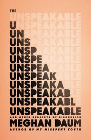 Cover of: The unspeakable : and other subjects of discussion |